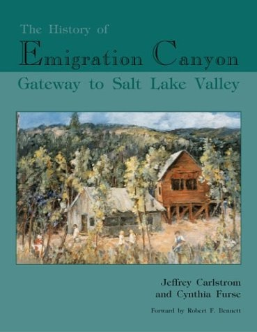 Image for The History of Emigration Canyon  Gateway to Salt Lake Valley