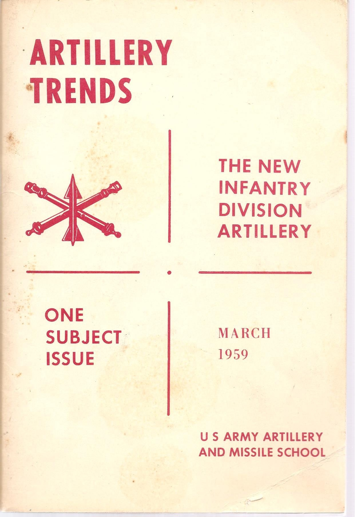 Image for ARTILLERY TRENDS THE NEW INFANTRY DIVISION ARTILLERY ONE SUBJECT ISSUE MARCH 1959