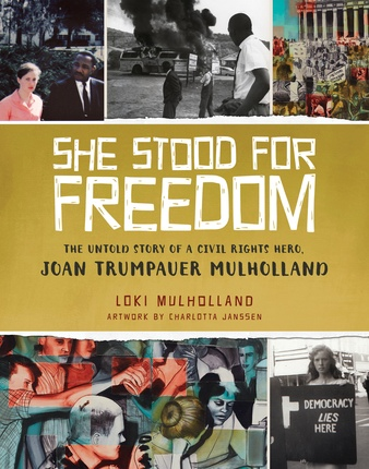 Image for She Stood for Freedom;   The Untold Story of a Civil Rights Hero, Joan Trumpauer Mulholland