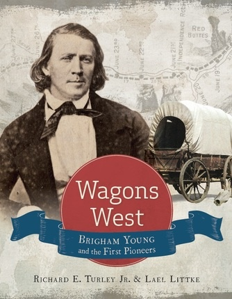 Image for Wagons West;  Brigham Young and the First Pioneers