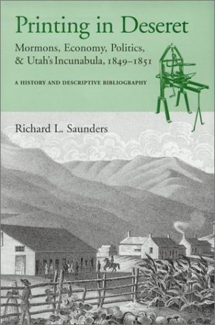 Image for Printing in Deseret  Mormons, Economy, Politics and Utah's Incunabula 1849-1851