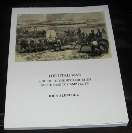 Image for e Utah War: A Guide to the Historic Sites. South Pass to Camp Floyd.