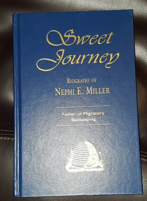 Image for Sweet journey: Biography of Nephi E. Miller : father of migratory beekeeping