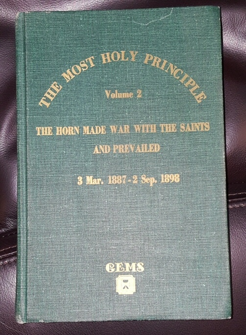 Image for THE MOST HOLY PRINCIPLE - Vol 2 -  The Horn Made War With the Saints and Prevailed 3 Mar. 1887 - 2 Sep. 1898.