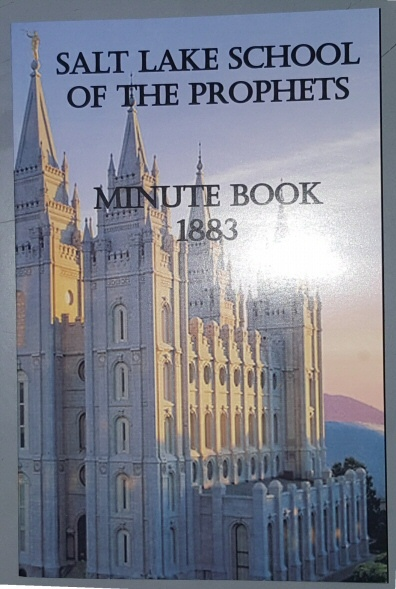 Image for SALT LAKE SCHOOL OF THE PROPHETS - Minute Book 1883