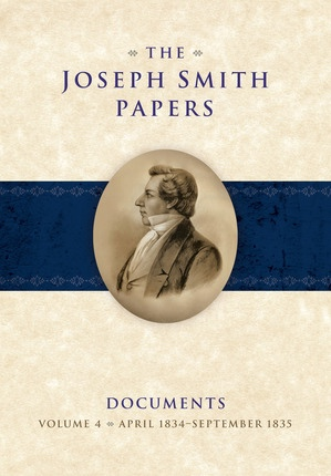 Image for The Joseph Smith Papers, Documents, Vol. 4: April 1834 - September 1835