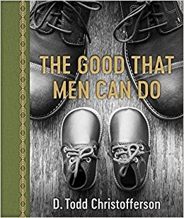 Image for The Good that Men Can Do