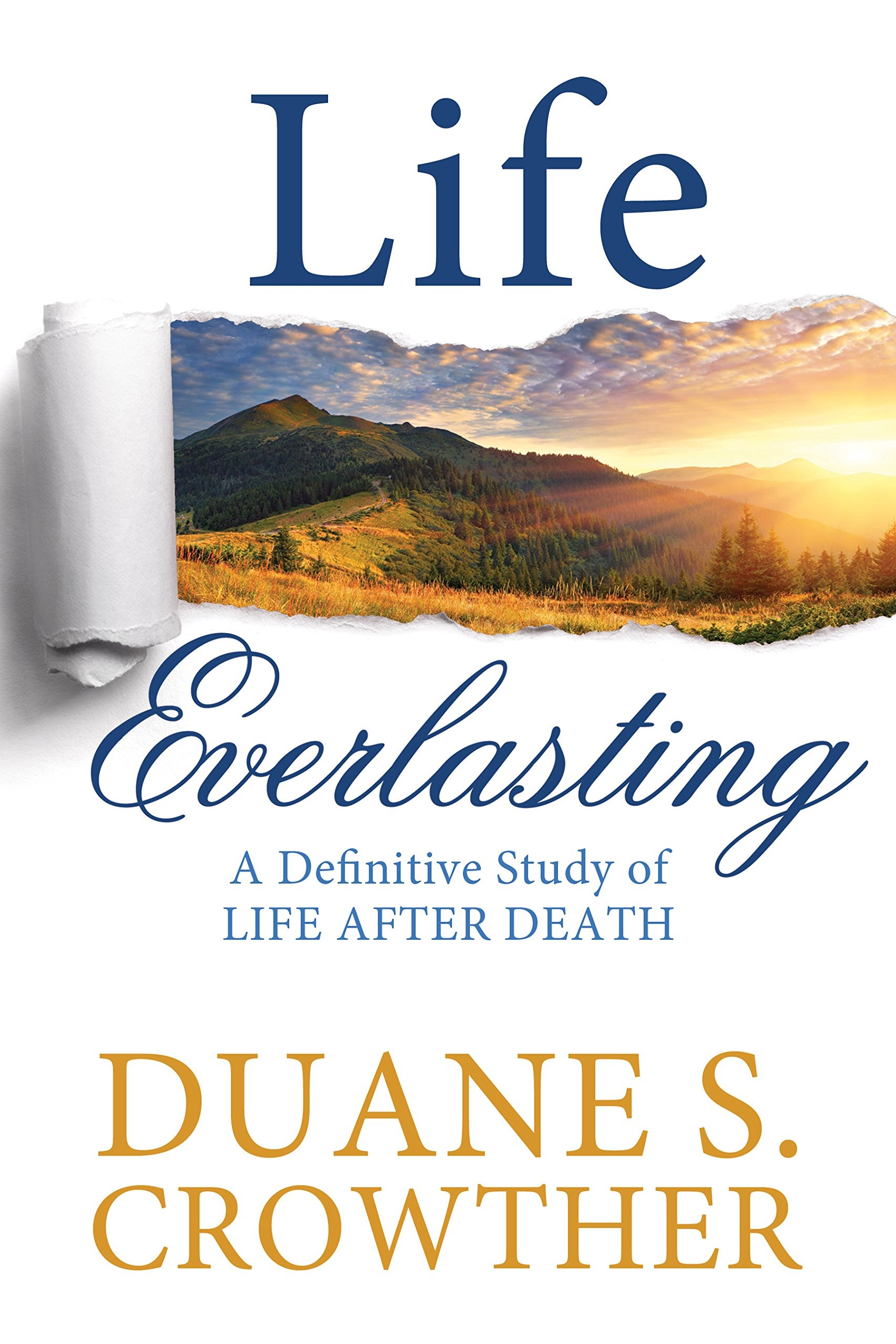 Image for LIFE EVERLASTING -  A Definitive Study of Life after Death