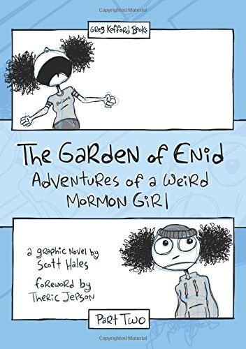 Image for The Garden of Enid;   Adventures of a Weird Mormon Girl, Part Two