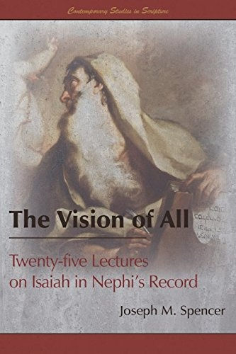 Image for The Vision of All:  Twenty-five Lectures on Isaiah in Nephi's Record