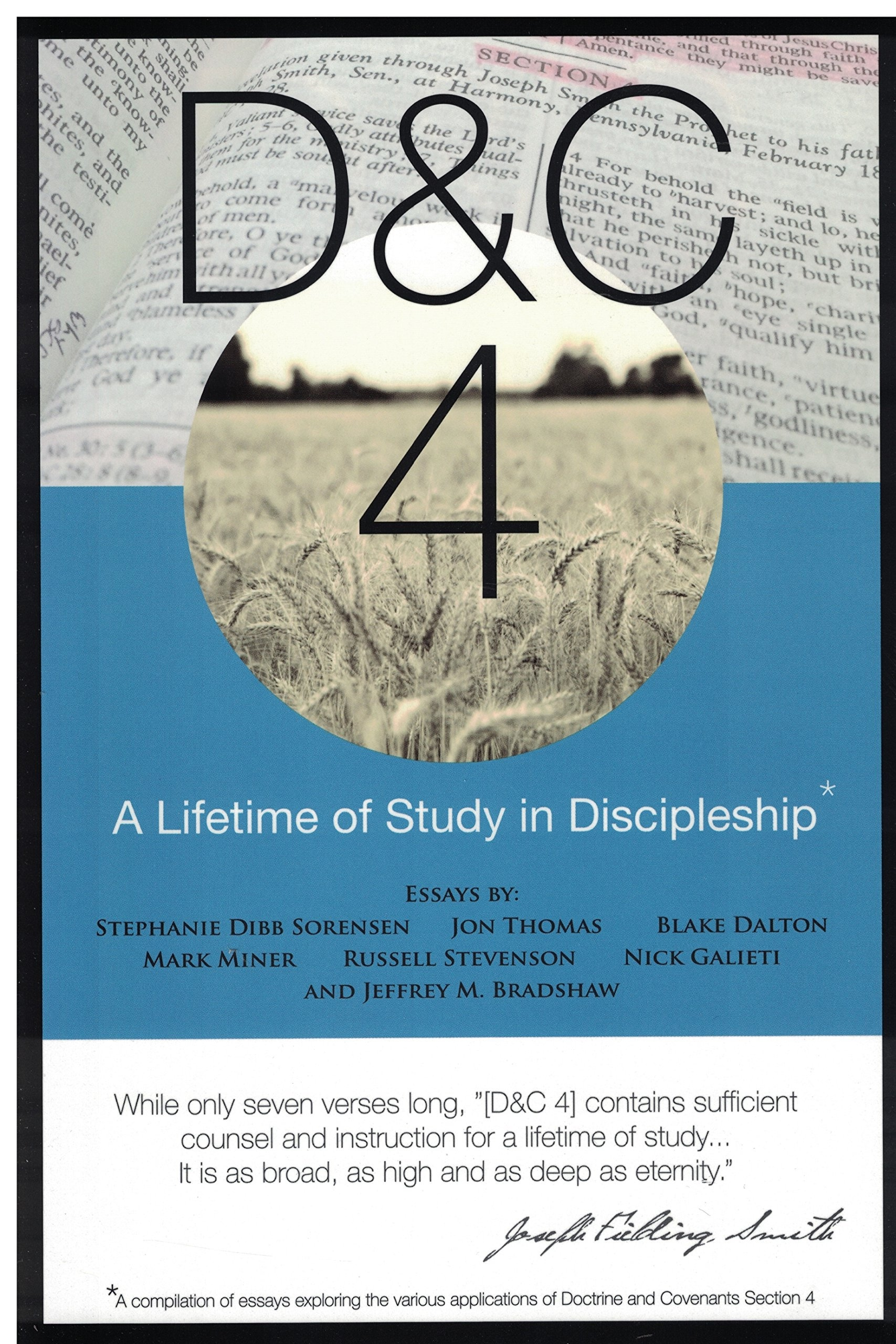 Image for D&C 4;  A Lifetime of Study in Discipleship - A History, Womanhood and Relief Society, Beatitudes, Eternal Parent, Addiction Recovery, Doctrinal Commentary, Reward of Consecrated Service