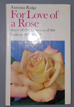 Image for For Love of a Rose;   Story of the Creation of the Famous Peace Rose
