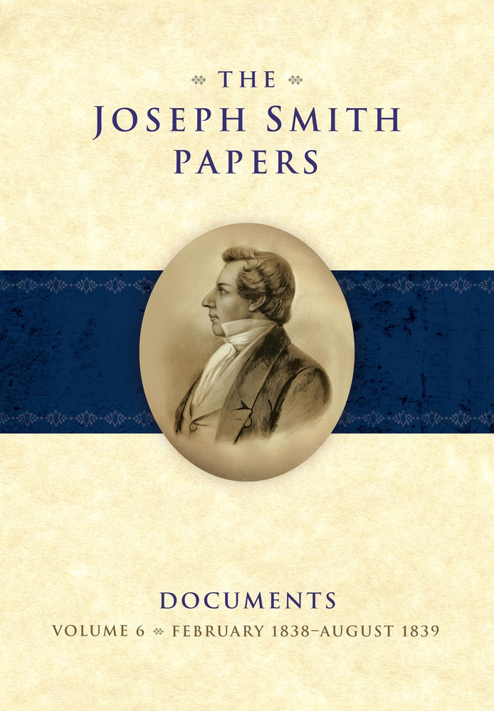 Image for The Joseph Smith Papers, Documents, Vol. 6: February 1838 - August 1939
