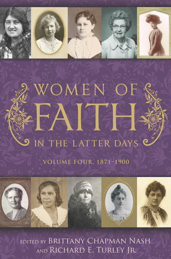 Image for Women of Faith in the Latter Days, 1871-1900;  Volume 4  1871-1900