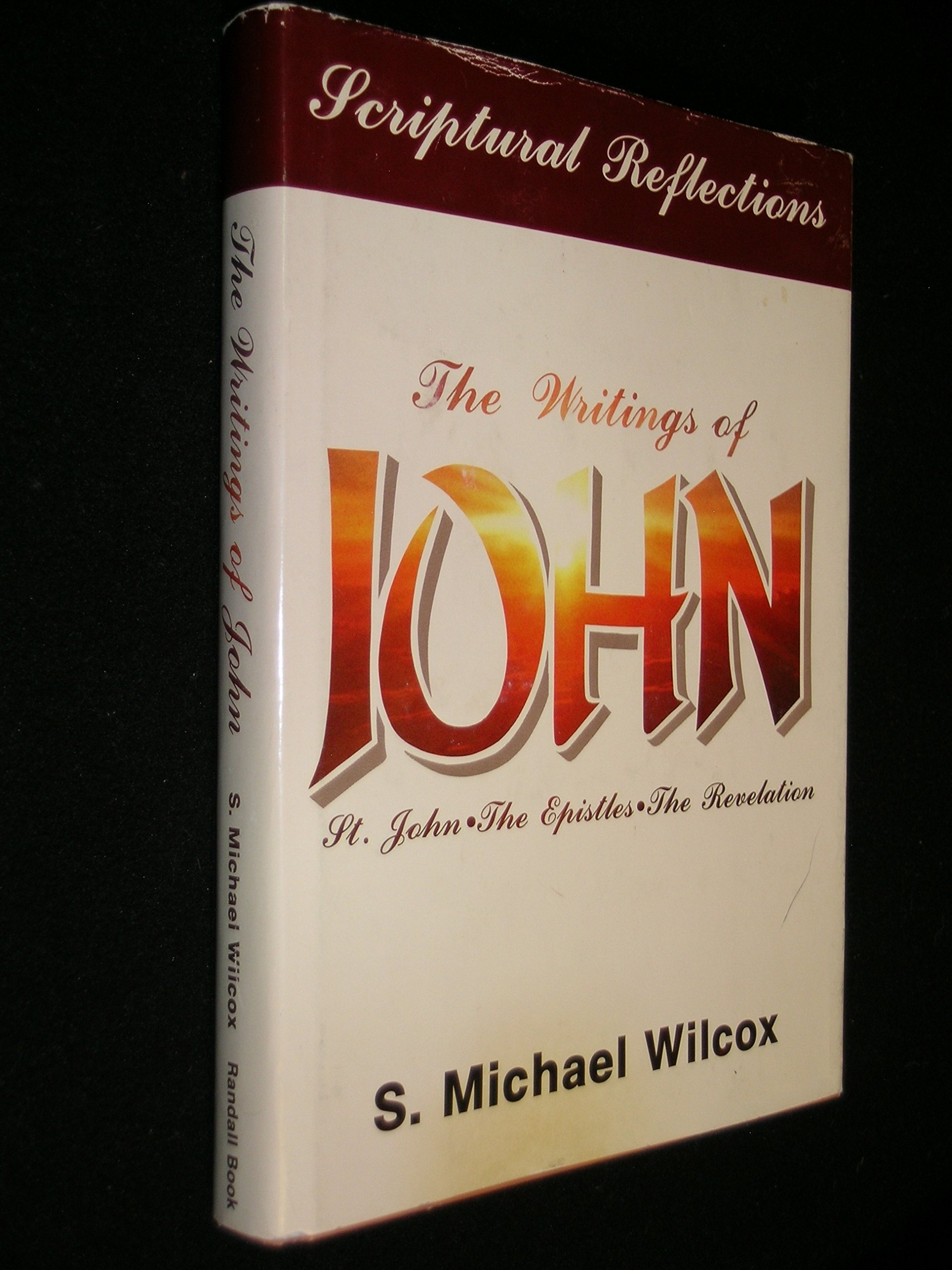 Image for Writings of John St. John, The Epistles The Revelation, Scriptural Reflections