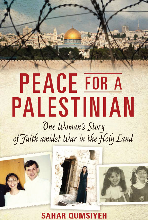 Image for Peace for a Palestinian;   One Woman's Story of Faith Amidst War in the Holy Land