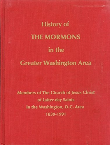 Image for History of the Mormons in the Greater Washington Area, 1839-1991