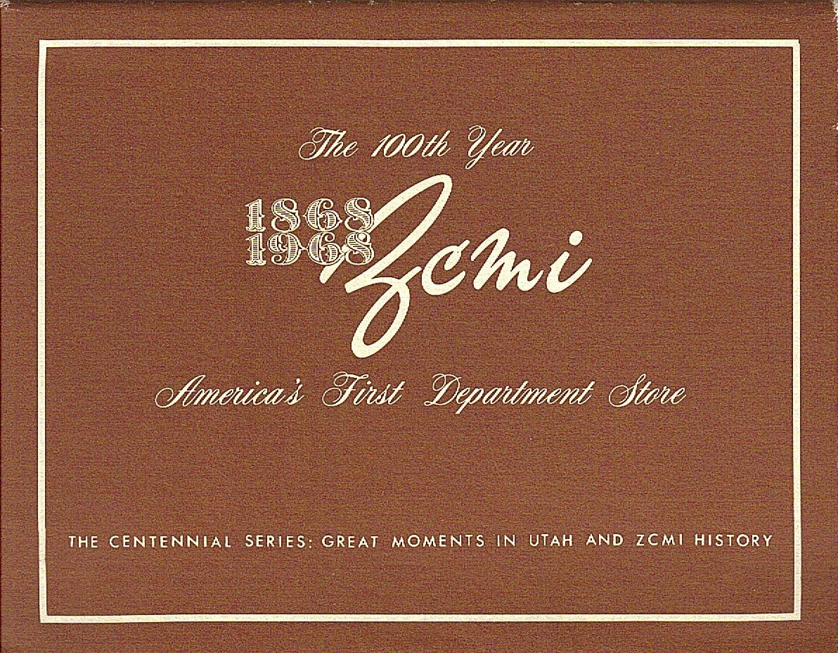 Image for The 100th Year, 1868 1968, ZCMI, America's First Department Store