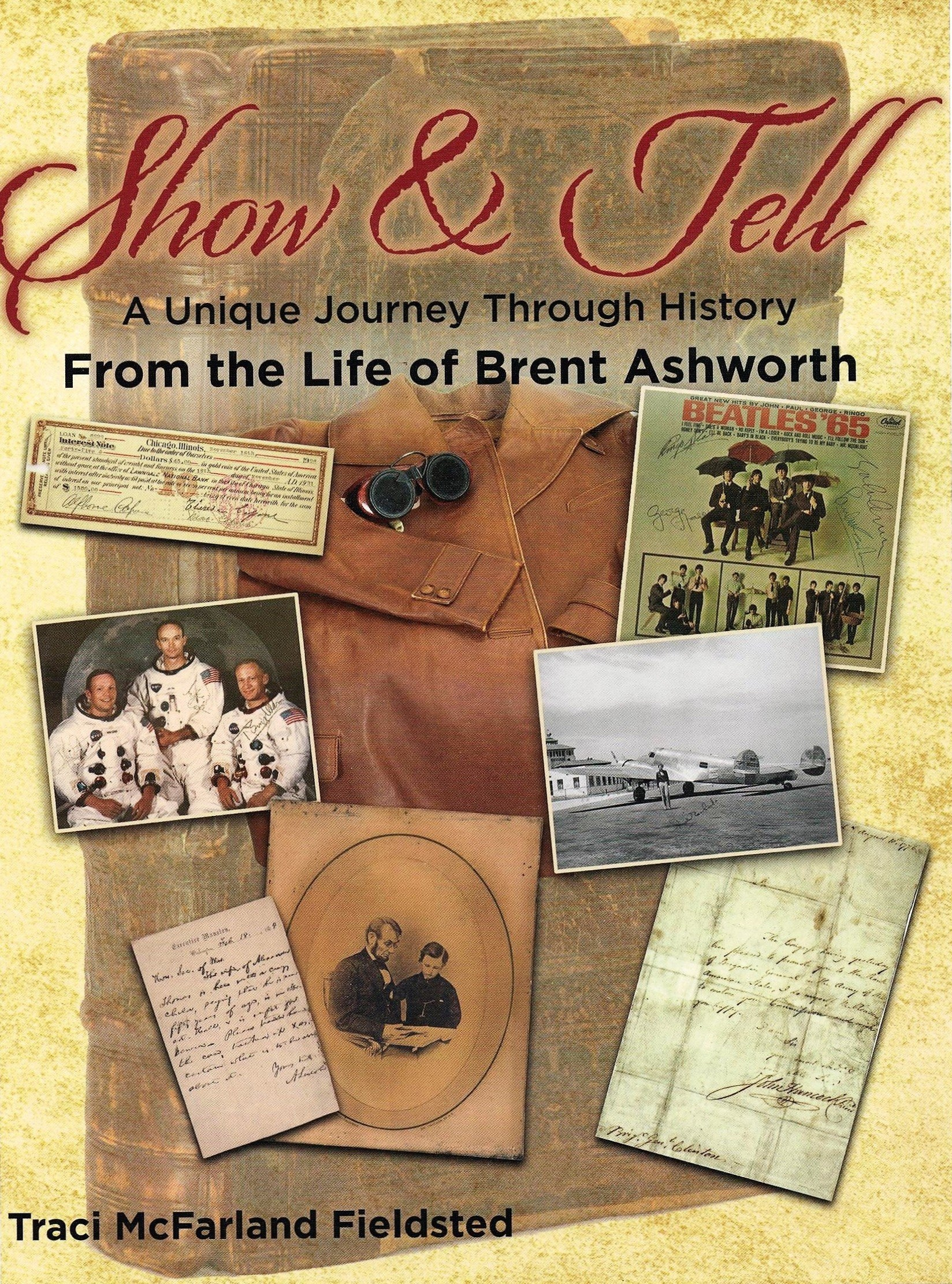 Image for Show and Tell, A Unique Journey Through History From the Life of Brent Ashworth