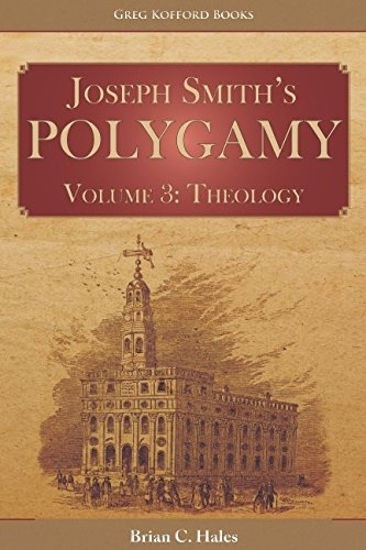 Image for Joseph Smith's Polygamy, Volume 3 - Theology