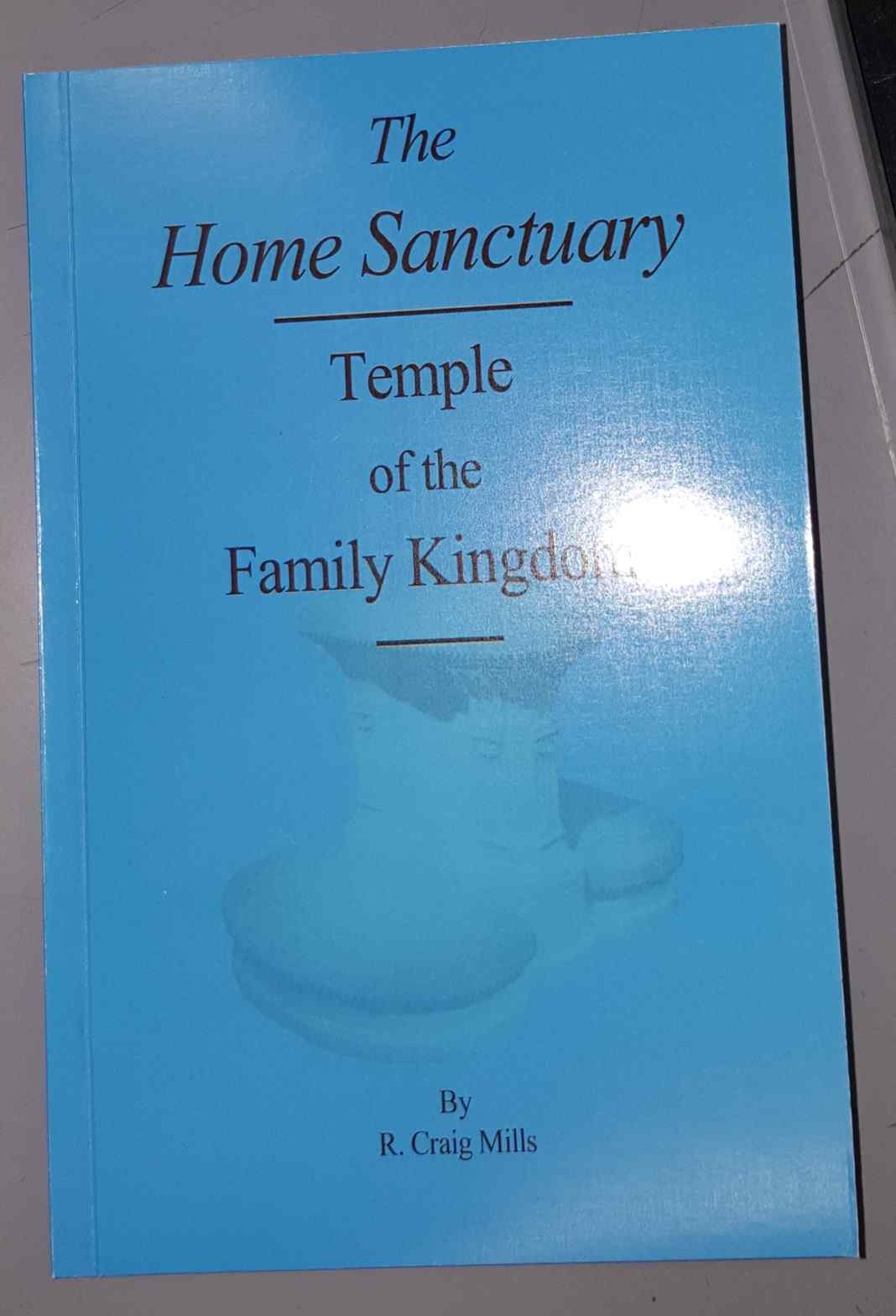 Image for The Home Sanctuary; Temple of the Family Kingdom