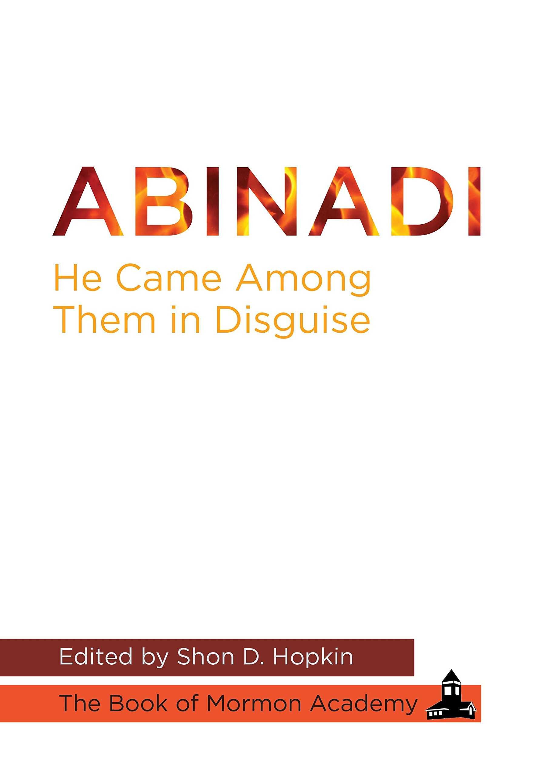 Image for Abinadi; He Came Among Them in Disguise