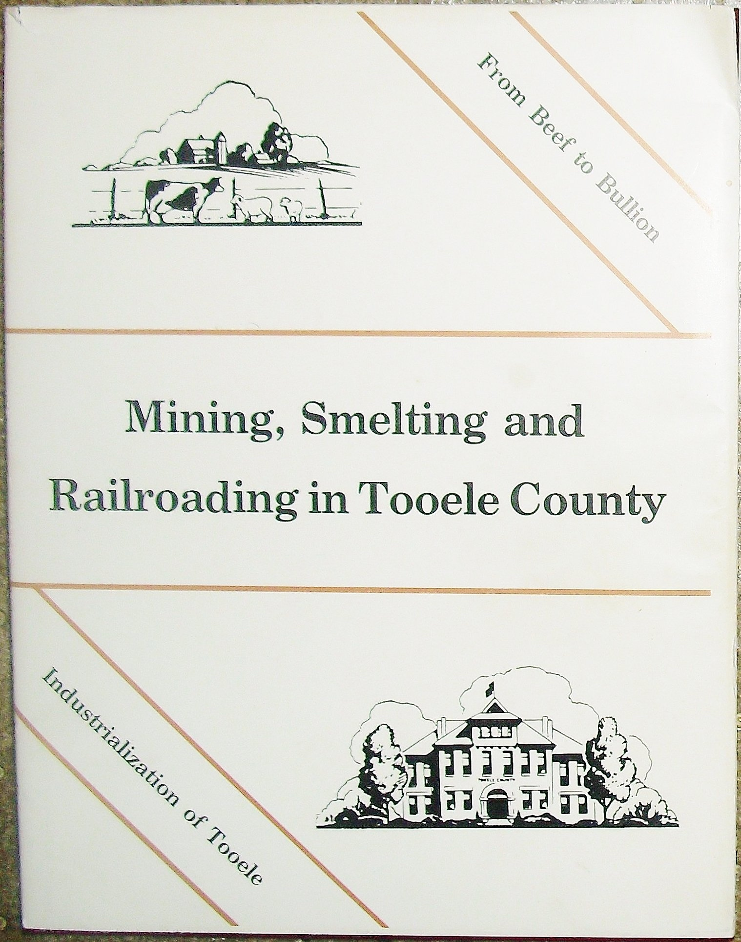 Image for Mining, Smelting and Railroading in Tooele County