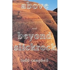 Image for Above and Beyond Slickrock [Moab, Utah]