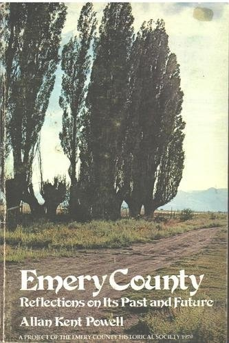 Image for Emery County; Reflections on its past and future [Utah]