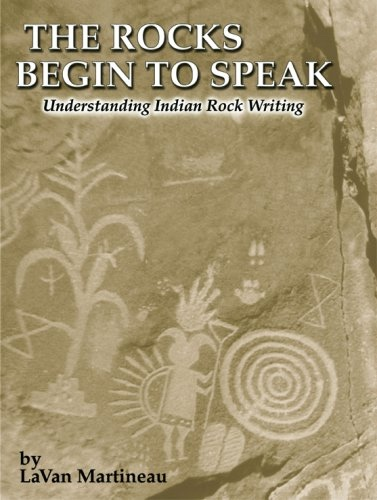 Image for The Rocks Begin to Speak; Understanding Indian Rock Writing