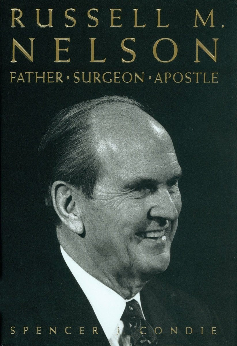Image for RUSSELL M. NELSON -  Father, Surgeon, Apostle