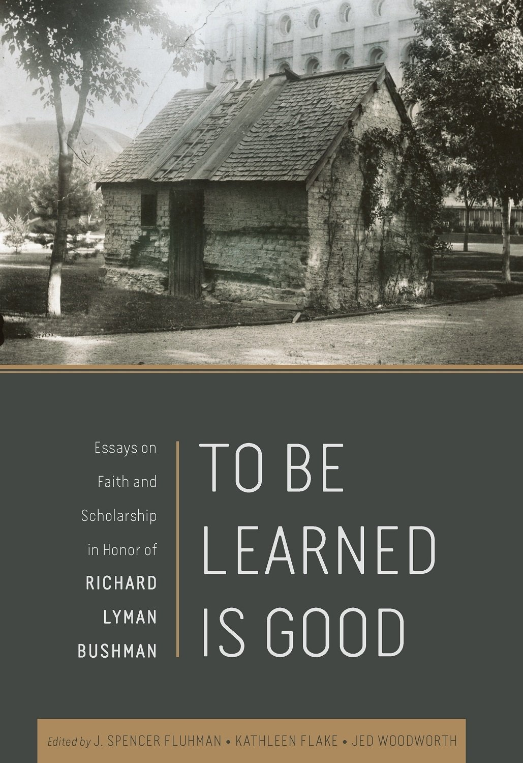 Image for To Be Learned is Good;  Essays on Faith and Scholarship in Honor of Richard Lyman Bushman