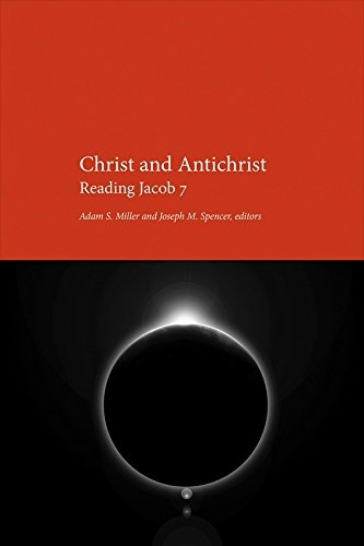 Image for Christ and Antichrist;   Reading Jacob 7