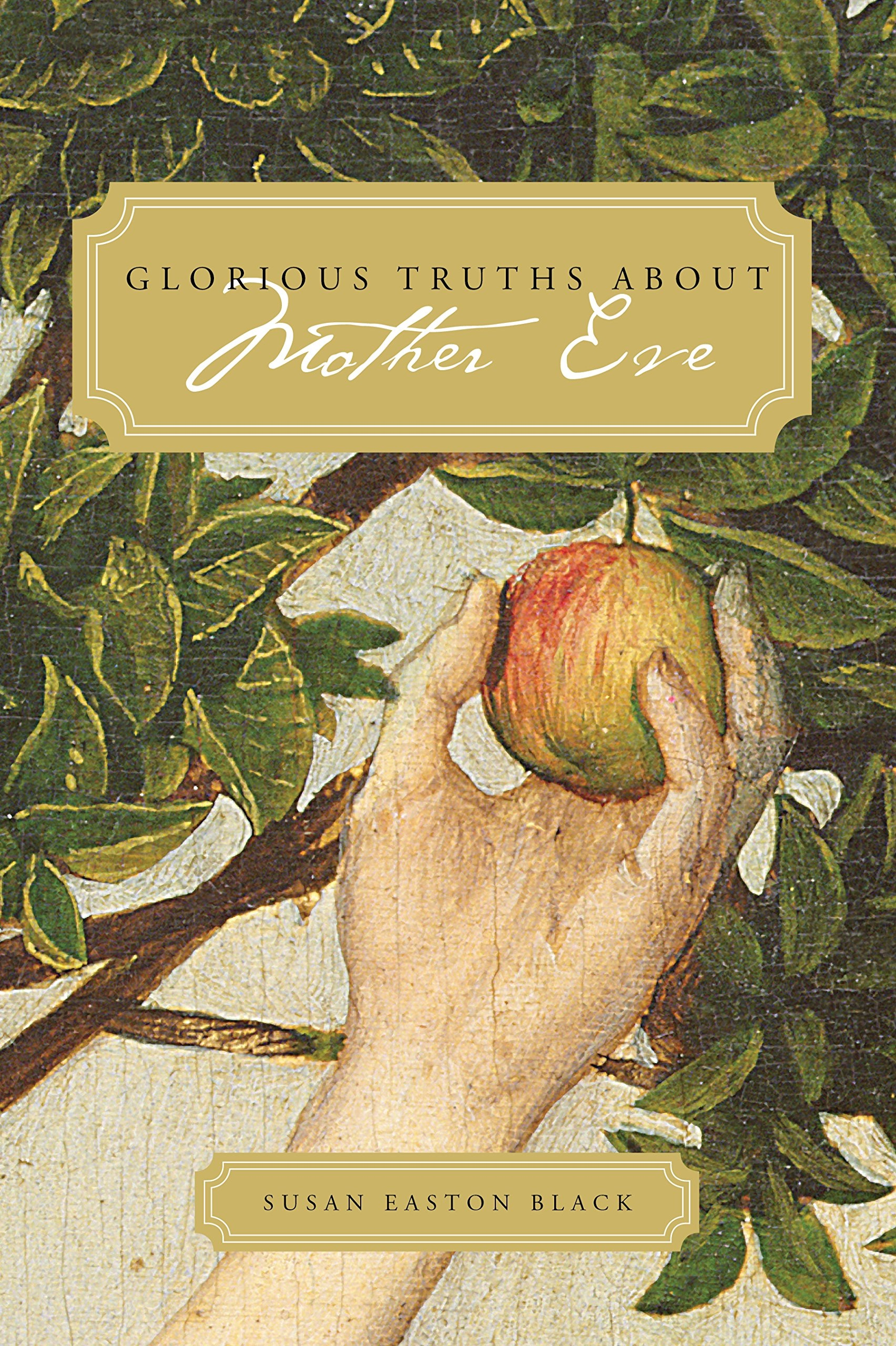 Image for Glorious Truths about Mother Eve
