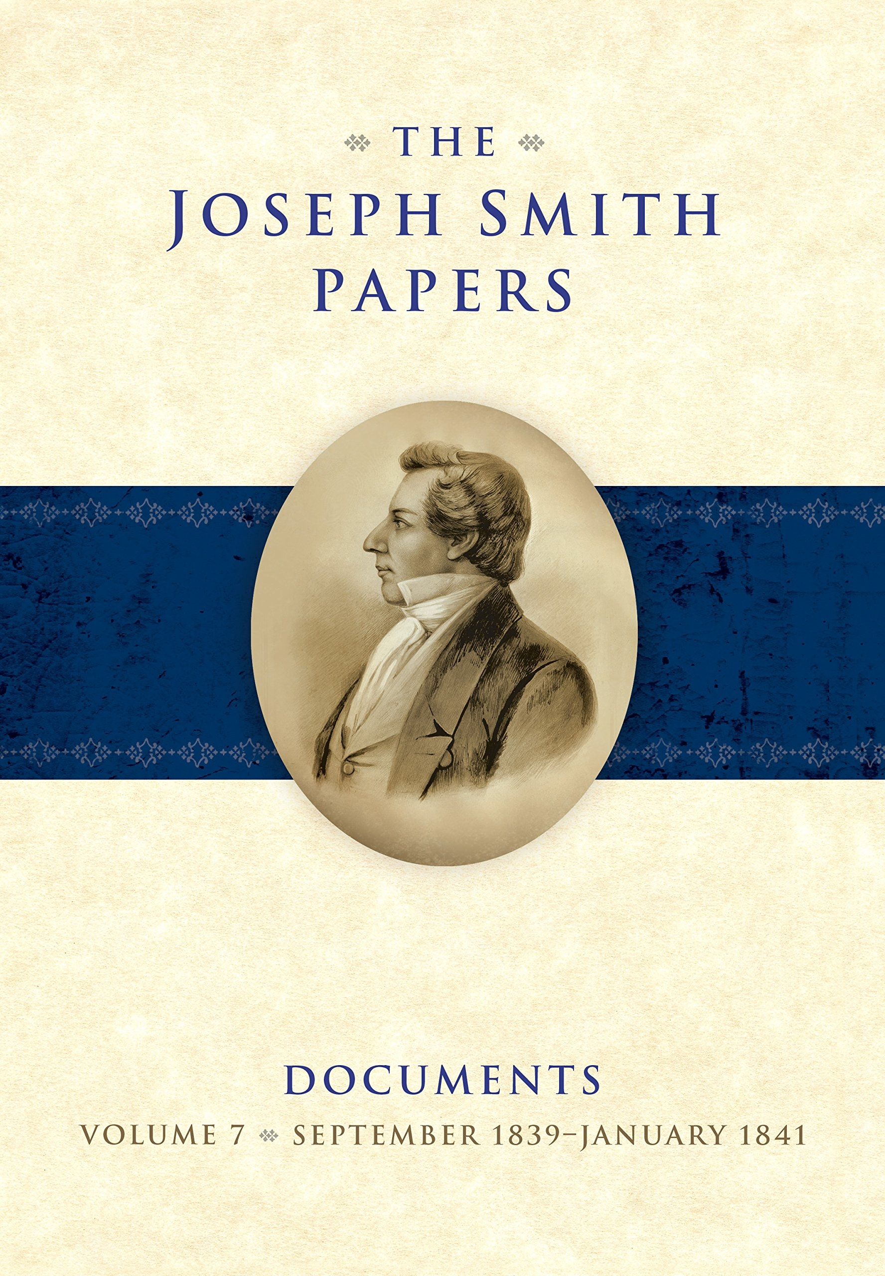 Image for The Joseph Smith Papers Documents, Volume 7;  September 1839-January 1841