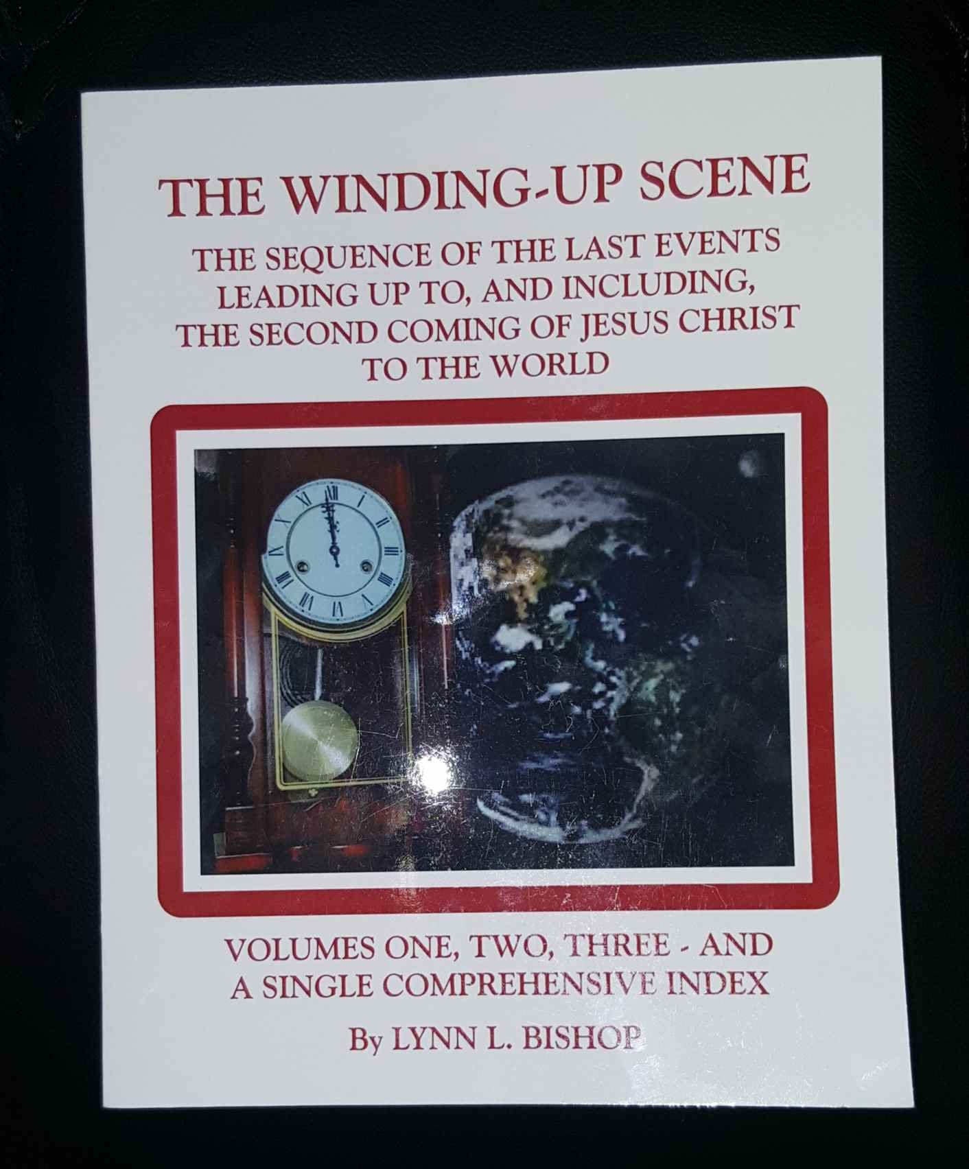 Image for The Winding-Up Scene (Volumes 1-3 Plus Comprehensive Index) - The Sequence of the Last Events Leading Up To, and Including, the Second Coming of Jesus Christ to the World