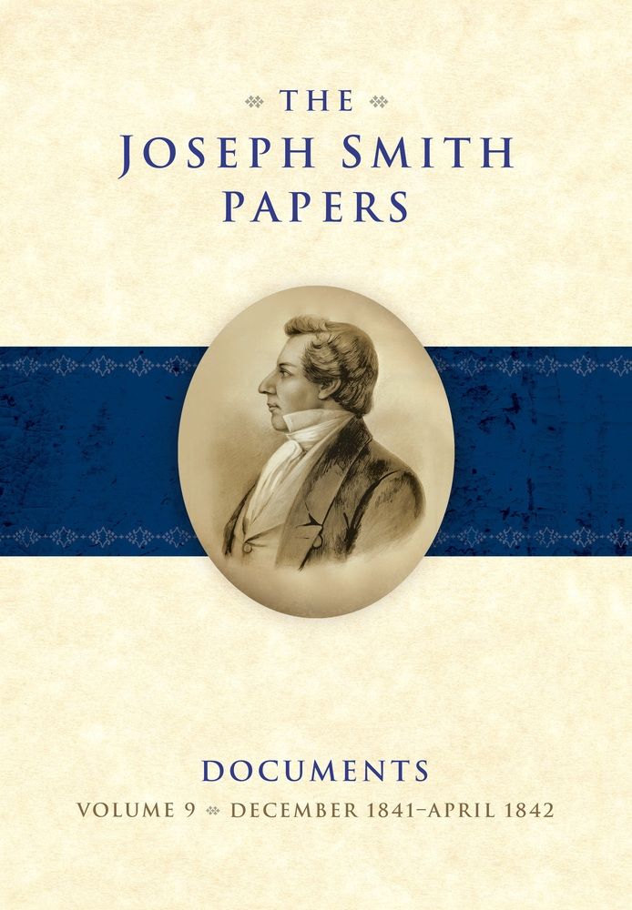Image for The Joseph Smith Papers Documents, Volume 9; December 1841-April 1842