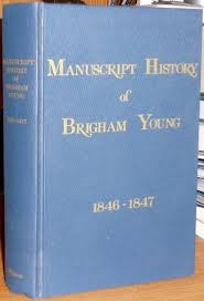 Image for MANUSCRIPT HISTORY of BRIGHAM YOUNG 1846 - 1847