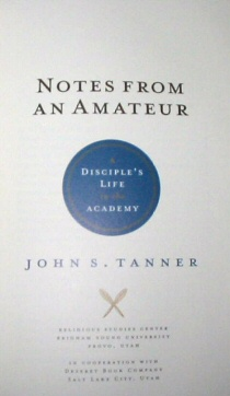 Image for Notes from an Amateur -  A Disciple's Life in the Academy