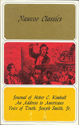 Image for This book contains the Four following publications by the Church of Jesus Christ of Latter-day Saints during its Nauvoo period, in facsimile form:<br>Journal of Heber C. Kimball (1840) ~ by Heber C. Kimball<br>An Address to Americans (1841) ~ by James Mul