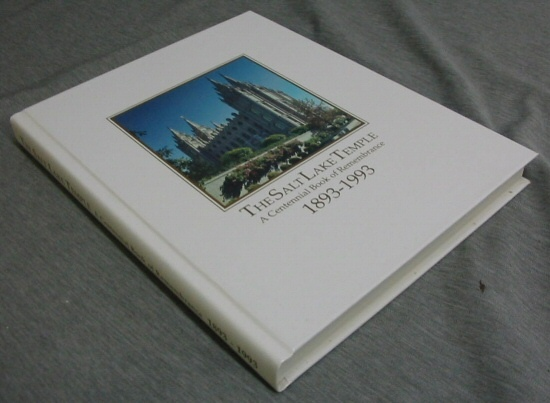 Image for THE SALT LAKE TEMPLE - A Centennial Book of Remembrance 1893 -1993