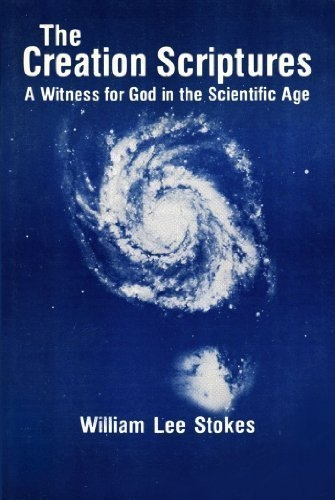 Image for THE CREATION SCRIPTURES  A witness for God in the scientific age