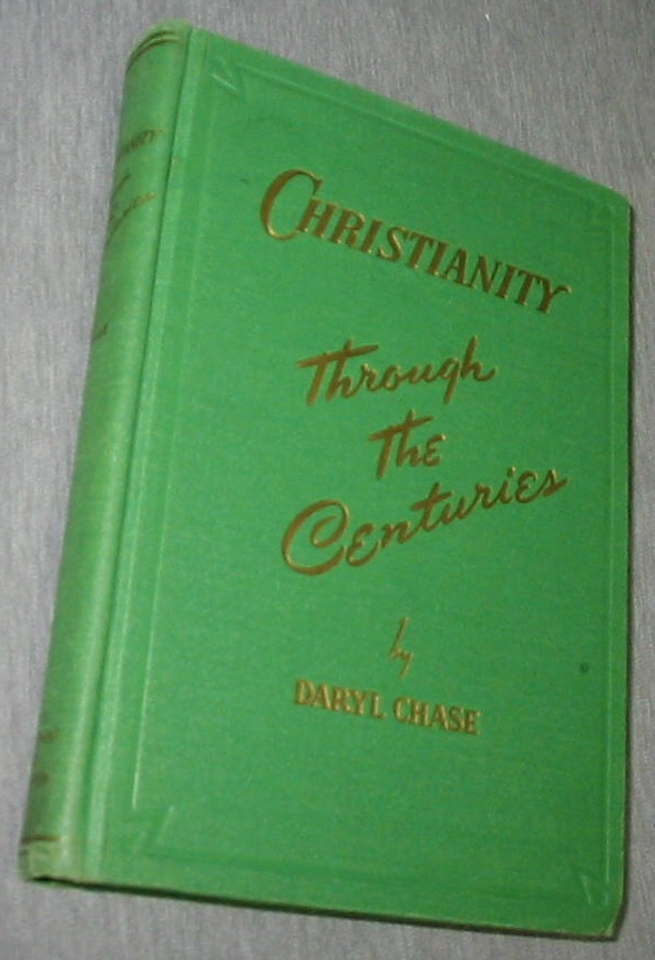 Image for Christianity through the centuries; A brief study of the origin and development of Christianity and its more significant divisions