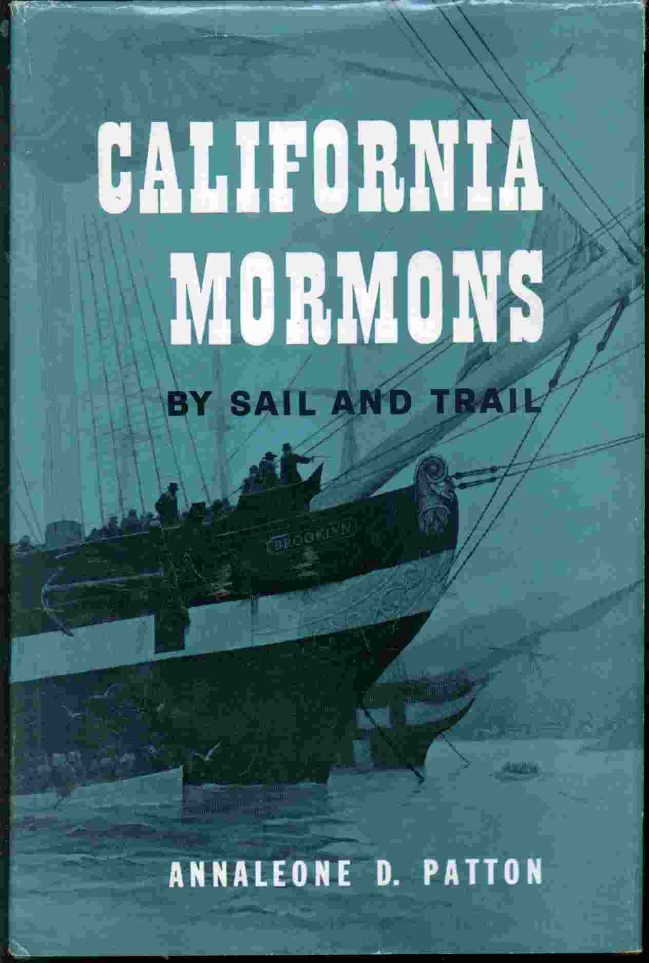 Image for CALIFORNIA MORMONS - BY SAIL AND TRAIL