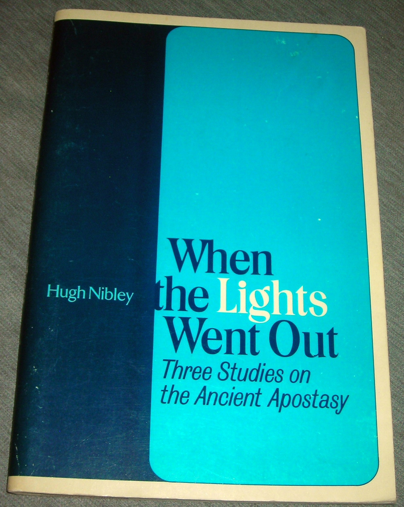 Image for WHEN THE LIGHTS WENT OUT: THREE STUDIES ON THE ANCIENT APOSTASY