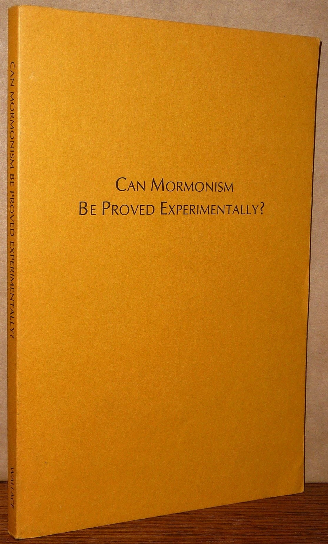 Image for CAN MORMONISM BE PROVED EXPERIMENTALLY?