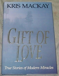 Image for GIFT OF LOVE - True Stories of Modern Miracles