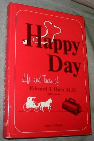 Image for HAPPY DAY - THE LIFE AND TIMES OF EDWARD I. RICH M.D.